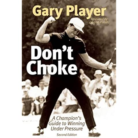 Don't Choke: A Champion's Guide to Winning
