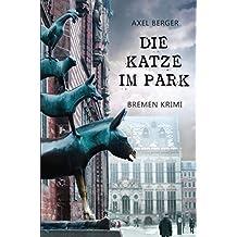 Die Katze im Park: Kurzkrimi - Bremen