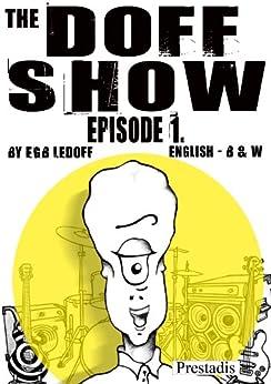 The Doff Show - comic book, episode1.English (English Edition) par [Ledoff, Egb]