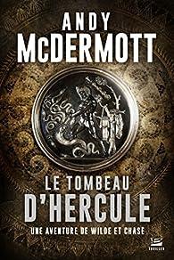 Eddie Chase et Nina Wilde, tome 2 : Le tombeau d'Hercule par Andy McDermott