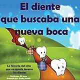 Libro infantil :El diente que buscaba una nueva boca: La historia del niño que no quería lavarse los dientes (Cuentos para ninos)