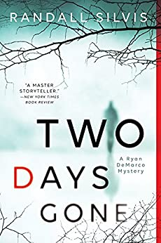 Two Days Gone (Ryan DeMarco Mystery Book 1) by [Silvis, Randall]