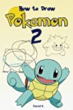 How to Draw Pokemon: The Step-by-step Pokemon Drawing Book: 2