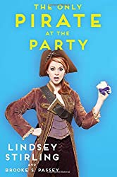 The Only Pirate at the Party by Lindsey Stirling (2016-01-12)