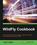 WildFly Cookbook by Luigi Fugaro (2015-07-01)