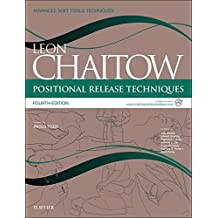 Positional Release Techniques: includes access to www.chaitowpositionalrelease.com, 4e (Advanced Soft Tissue Techniques) by Leon Chaitow ND DO (UK) (2015-10-30)