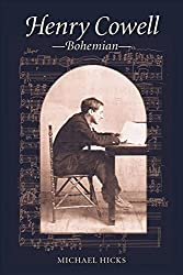 [(Henry Cowell, Bohemian)] [By (author) Michael Hicks] published on (August, 2002)
