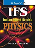 IFS Indian forest service PHYSICS : Physics (Including Paper I & II) Main Exam Guide