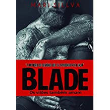 Blade: Os vilões também amam. (Criminosos Livro 1) (Portuguese Edition)