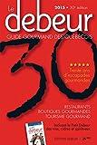 Debeur 2015 (Le): Guide gourmand des Québecois