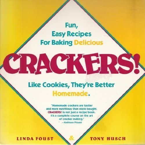 Crackers!: Fun, Easy Recipes for Baking Delicious Crackers by Linda Foust (1987-03-02)