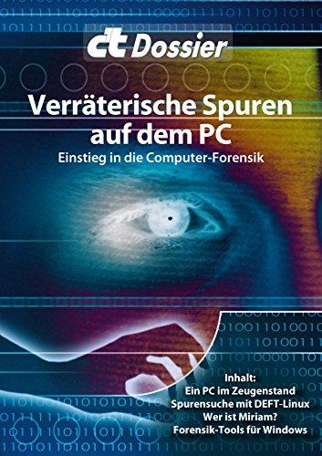 c't Dossier: Verräterische Spuren auf dem PC: Einstieg in die Computer-Forensik