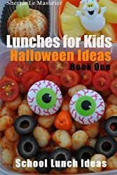 Lunches for Kids: Halloween Ideas - Book One (School Lunch Ideas) (Volume 3) by Sherrie Le Masurier (2013-10-30)