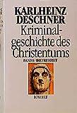 Kriminalgeschichte des Christentums, Bd.1, Die Frühzeit - Karlheinz Deschner