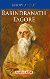 Know About  Rabindranath Tagore (Know About Series)