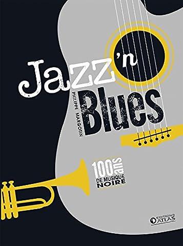 Blues Atlas - Coffret Jazz'n Blues : 100 ans de