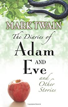 The Diaries of Adam and Eve and Other Stories von [Twain, Mark]