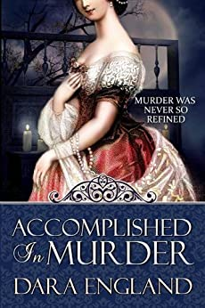 Accomplished in Murder (Accomplished Mysteries, Book 1) by [England, Dara]