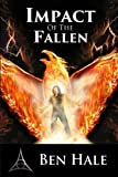 Impact of the Fallen (The White Mage Saga) (Volume 4) by Ben Hale (2016-06-13)