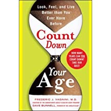 Count Down Your Age: Look, Feel, and Live Better Than You Ever Have Before by Frederic Vagnini (2007-03-19)