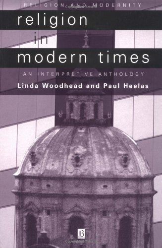 Religion in Modern Times: An Anthology (Religion and Spirituality in the Modern World) by Woodhead, Heelas (2000) Paperback