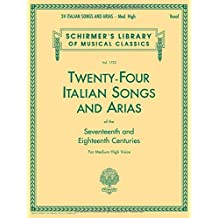 24 Italian Songs & Arias - Medium High Voice (Book Only): Medium High Voice: (Schirmer's Library of Musical Classics)