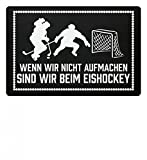 shirt-o-magic .sind wir beim Eishockey - Geschenk Eishockeyspieler-in Eishockey-Fan Paar - Fußmatte