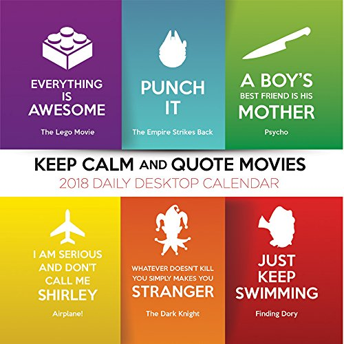 Keep Calm and Quote Movies 2018 Daily Desk Calendar