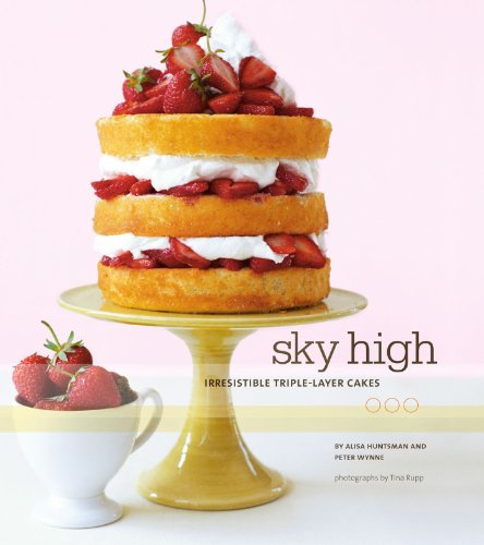 Sky High: Irresistible Triple-Layer Cakes - Triple Layer Cake