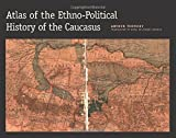 Atlas of the Ethno-Political History of the Caucasus (Historical Atlas)