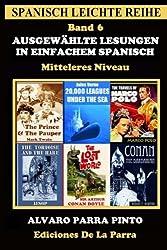 Ausgewählte Lesungen in Einfachem Spanisch - Band 6 (Spanisch Leichte Reihe, Band 6)