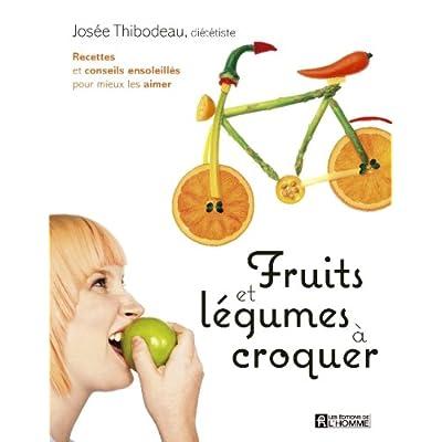 Fruits et Legumes a Croquer