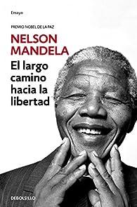 El largo camino hacia la libertad par Nelson Mandela