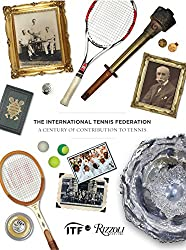 The International Tennis Federation: A Century of Contribution to Tennis