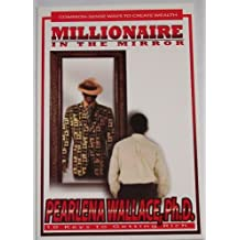 Millionaire in the Mirror: 10 Keys to Getting Rich