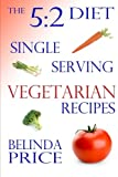 The 5:2 Diet: Single-Serving Vegetarian Recipes
