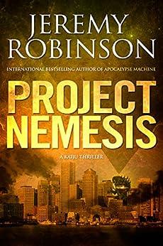 Project Nemesis (A Kaiju Thriller) (Nemesis Saga Book 1) (English Edition)