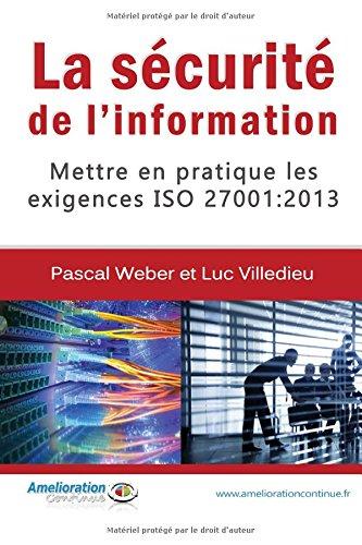 La sécurité de l'information: Mettre en pratique les exigences ISO 27001 : 2013