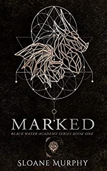 Marked (Black Water Academy Book 1) by [Murphy, Sloane]