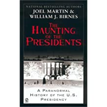 The Haunting of the Presidents: A Paranormal History of the U.S. Presidency by Joel Martin (2003-02-04)