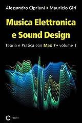 Musica Elettronica e Sound Design - Teoria e Pratica con Max 7 - Volume 1 (Terza Edizione) Paperback