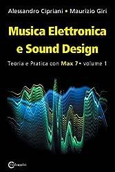 Musica Elettronica E Sound Design - Teoria E Pratica Con Max 7 - Volume 1 (Terza Edizione)