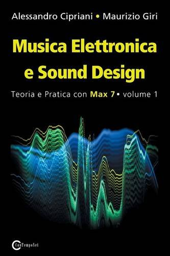 Preisvergleich Produktbild Musica Elettronica E Sound Design - Teoria E Pratica Con Max 7 - Volume 1 (Terza Edizione)