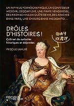 Drôle(s) d'histoire(s) ! - Cabinet de curiosités historiques et déjantées de Priscille Lamure