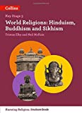 World Religions: Hinduism, Buddhism and Sikhism (KS3 Knowing Religion)