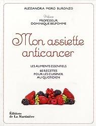 Mon assiette anticancer : Les aliments essentiels, 60 recettes pour les cuisiner au quotidien
