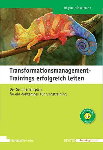 Transformationsmanagement-Trainings erfolgreich leiten (Edition Training aktuell)