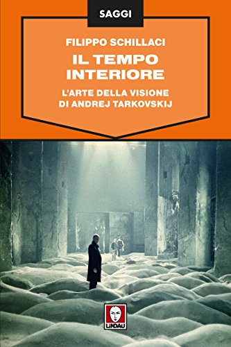 Il tempo interiore: l'arte della visione di andrej tarkovskij