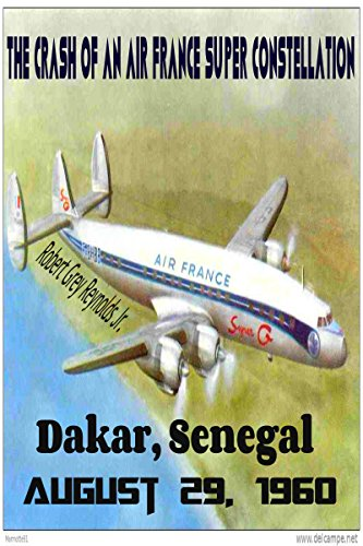 the-crash-of-an-air-france-super-constellation-dakar-senegal-august-29-1960-english-edition