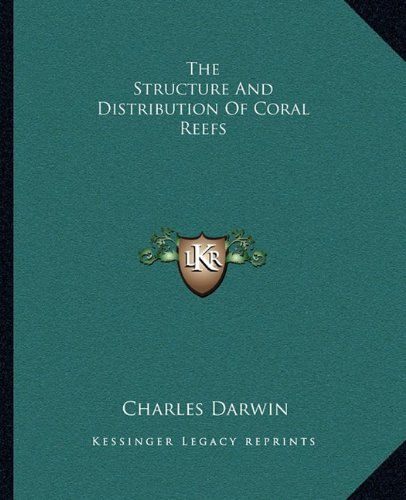 The Structure and Distribution of Coral Reefs by Professor Charles Darwin (2010-09-10) par Professor Charles Darwin